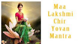 Goddess Lakshmi Chir Yovan Mantra