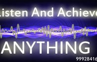 Listen And Achieve Anything